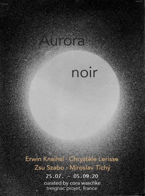 Aurora Noir - Chrystele Lerisse - Treignac Projec